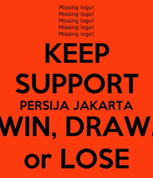 KEEP SUPPORT PERSIJA JAKARTA WIN, DRAW, or LOSE