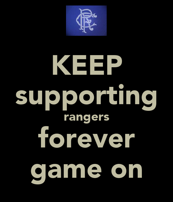 KEEP supporting rangers forever game on