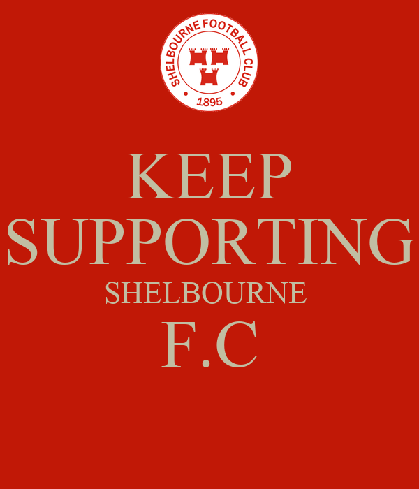 KEEP SUPPORTING SHELBOURNE  F.C