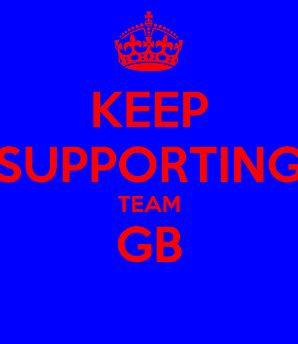 KEEP SUPPORTING TEAM GB