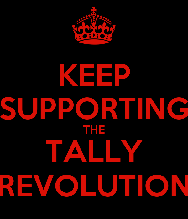 KEEP SUPPORTING THE TALLY REVOLUTION