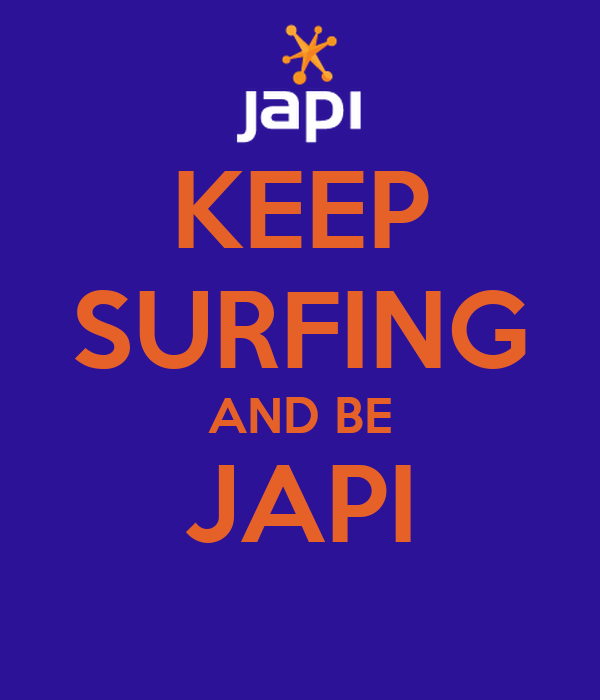 KEEP SURFING AND BE JAPI
