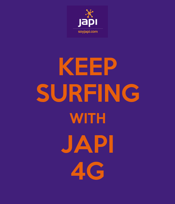 KEEP SURFING WITH JAPI 4G