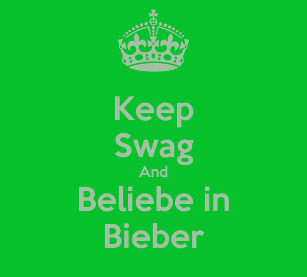 Keep Swag And Beliebe in Bieber