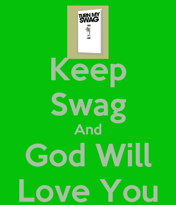 Keep Swag And God Will Love You