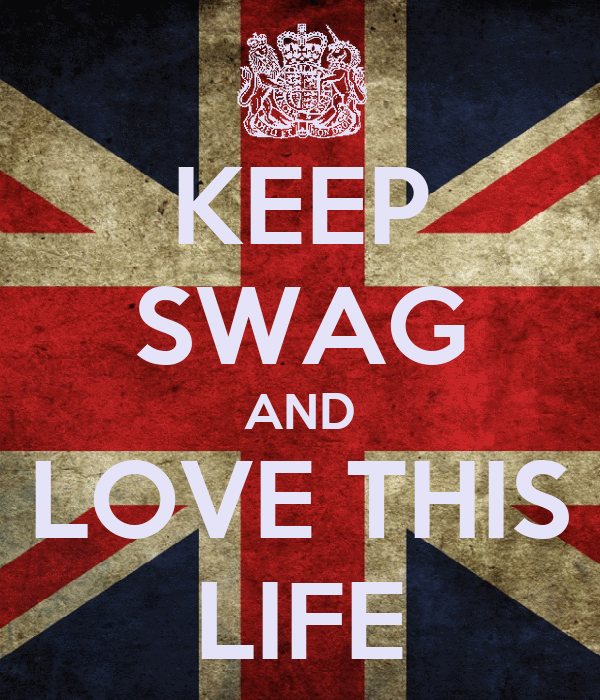 KEEP SWAG AND LOVE THIS LIFE
