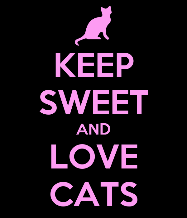 KEEP SWEET AND LOVE CATS