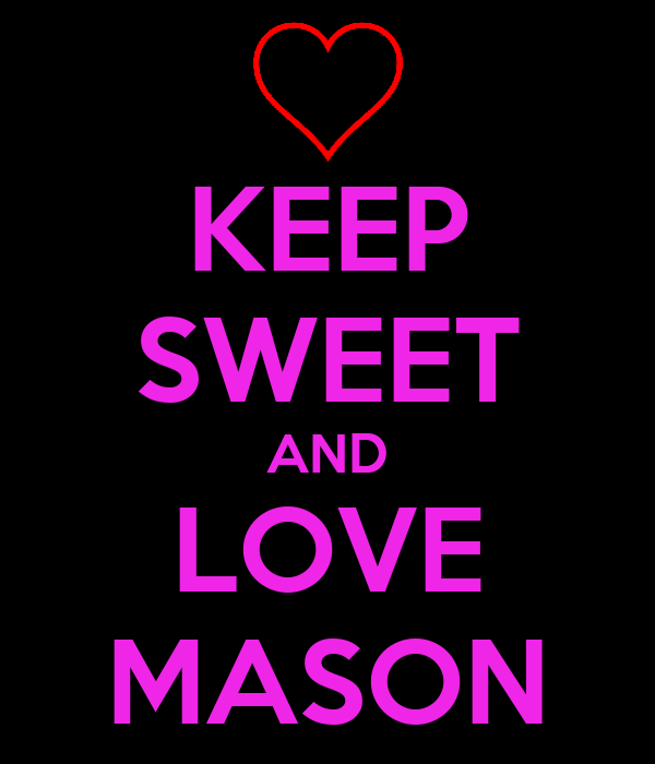 KEEP SWEET AND LOVE MASON