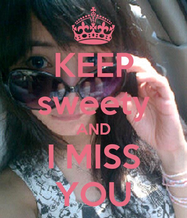 KEEP sweety AND I MISS YOU