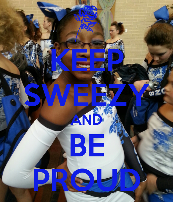 KEEP SWEEZY AND BE PROUD