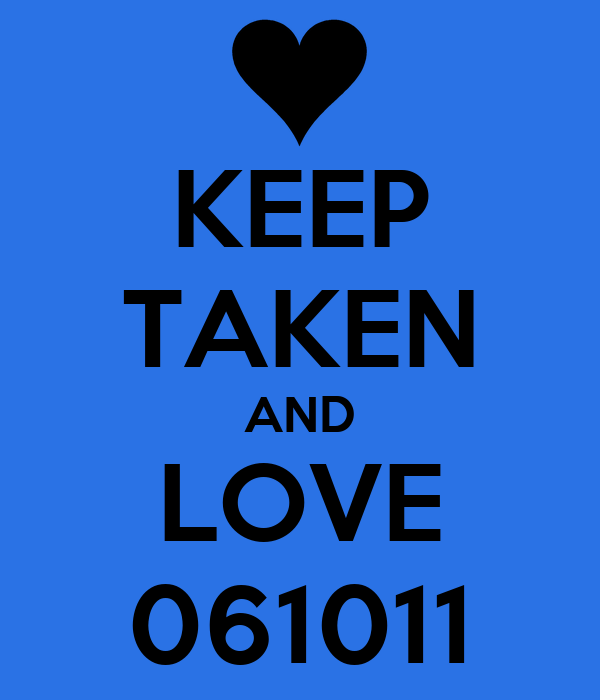 KEEP TAKEN AND LOVE 061011