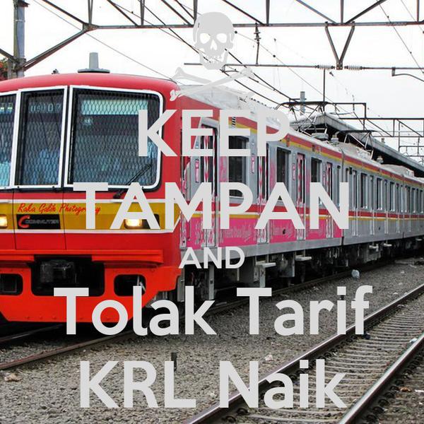 KEEP TAMPAN AND Tolak Tarif KRL Naik