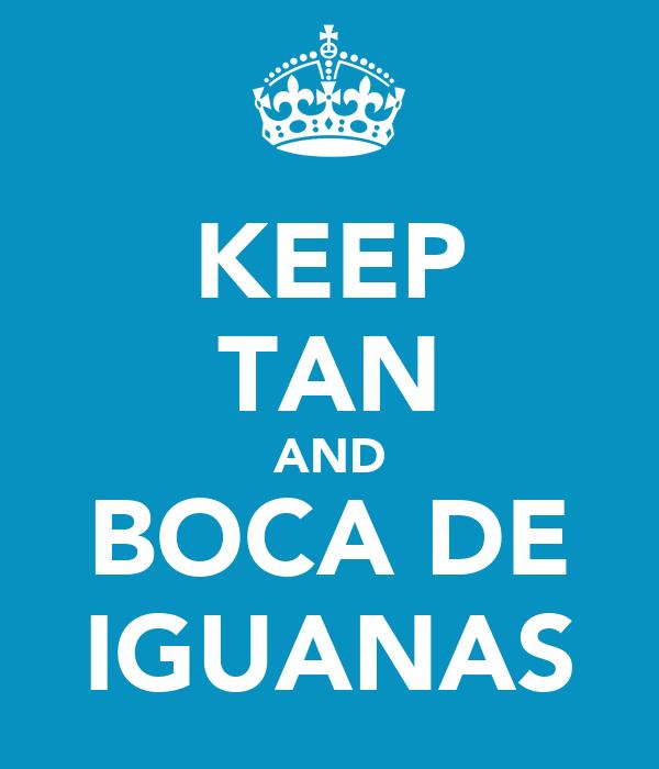 KEEP TAN AND BOCA DE IGUANAS