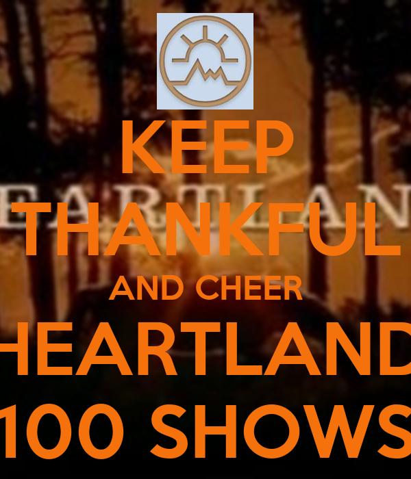 KEEP THANKFUL AND CHEER HEARTLAND 100 SHOWS