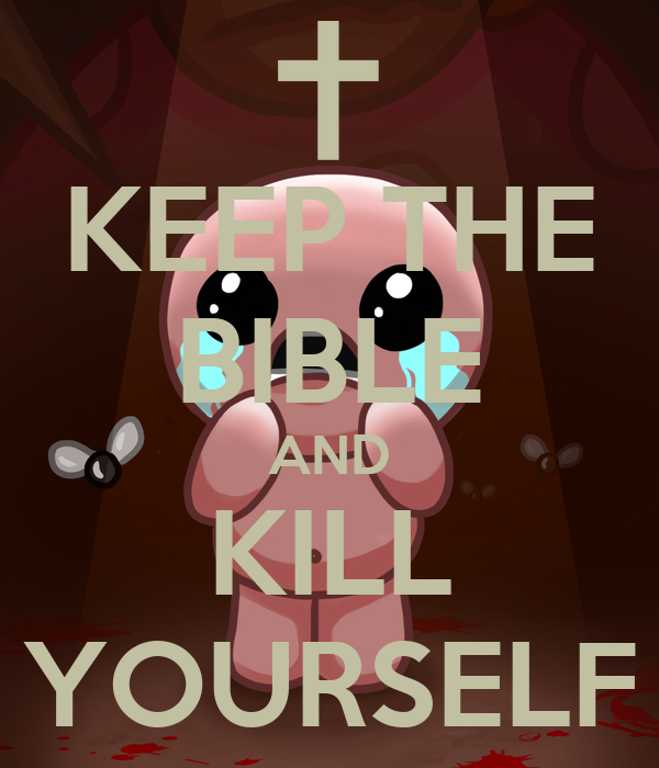 KEEP THE BIBLE AND KILL YOURSELF