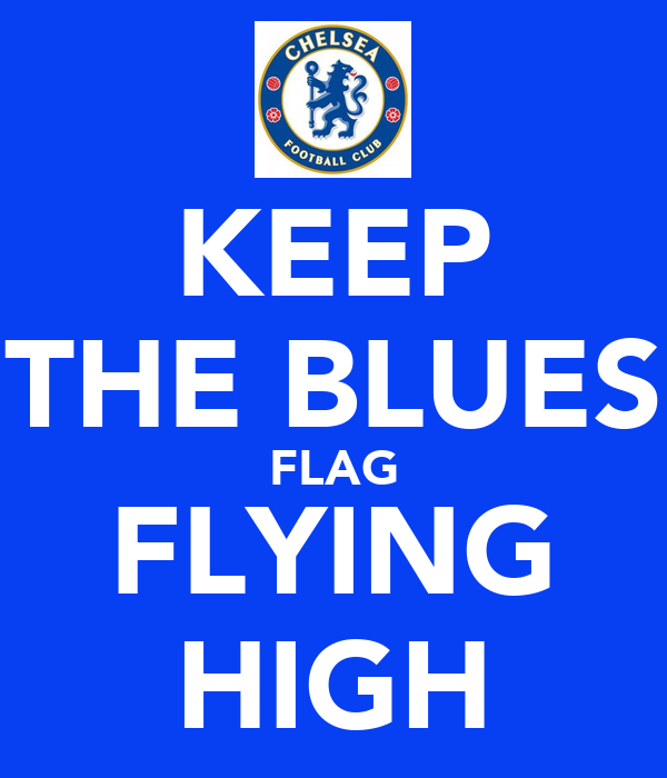 KEEP THE BLUES FLAG FLYING HIGH