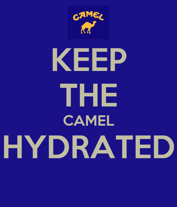 KEEP THE CAMEL HYDRATED