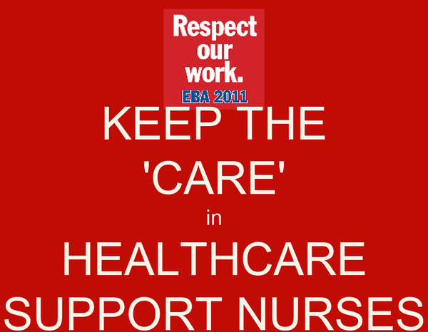KEEP THE 'CARE' in HEALTHCARE SUPPORT NURSES