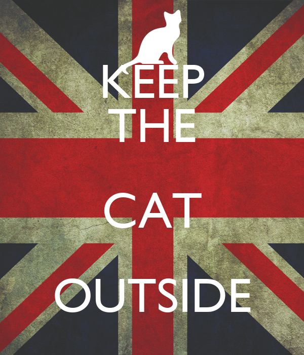 KEEP THE CAT OUTSIDE