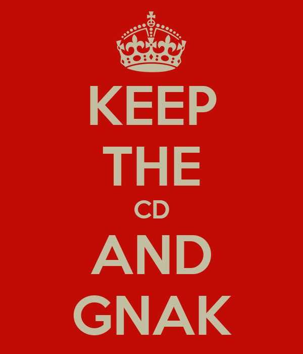 KEEP THE CD AND GNAK