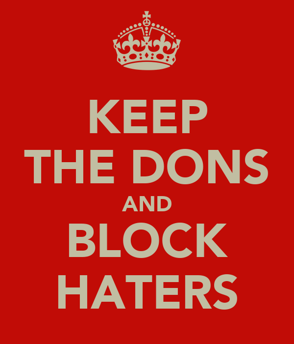 KEEP THE DONS AND BLOCK HATERS