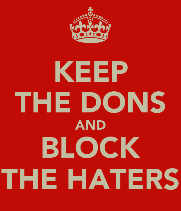KEEP THE DONS AND BLOCK THE HATERS