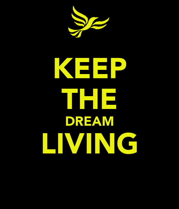 KEEP THE DREAM LIVING