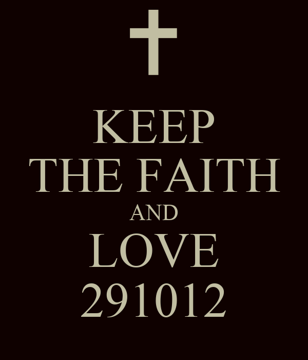 KEEP THE FAITH AND LOVE 291012