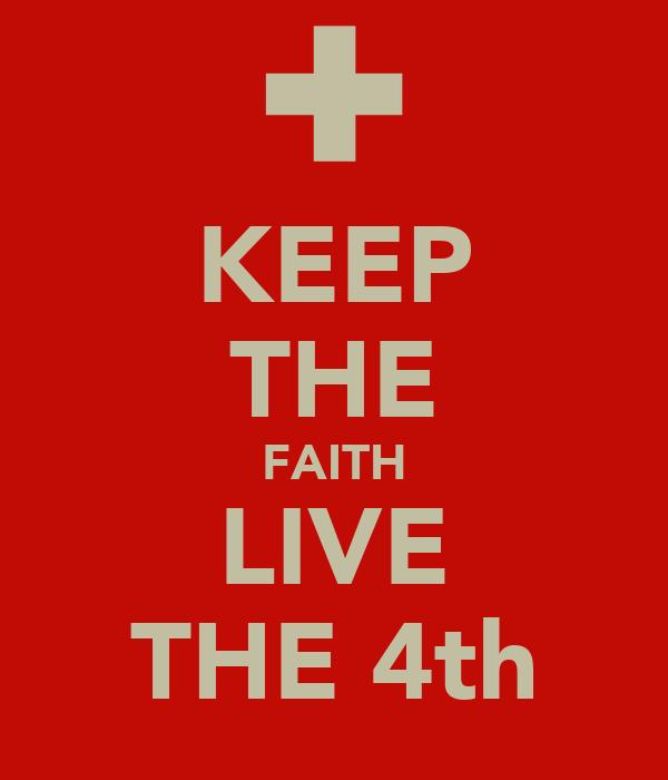 KEEP THE FAITH LIVE THE 4th