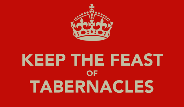 KEEP THE FEAST OF TABERNACLES
