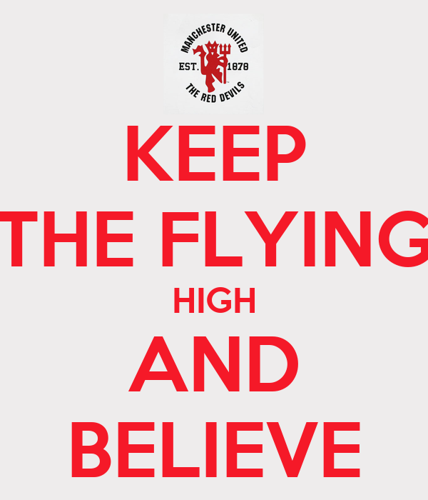 KEEP THE FLYING HIGH AND BELIEVE