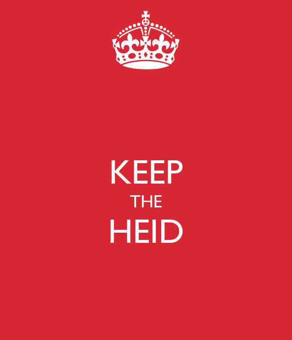 KEEP THE HEID
