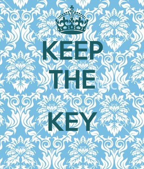 KEEP THE  KEY