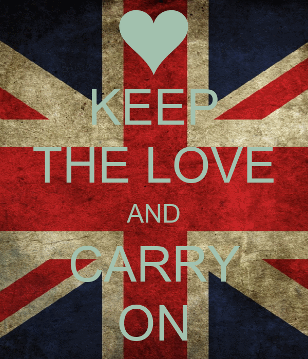 KEEP THE LOVE AND CARRY ON