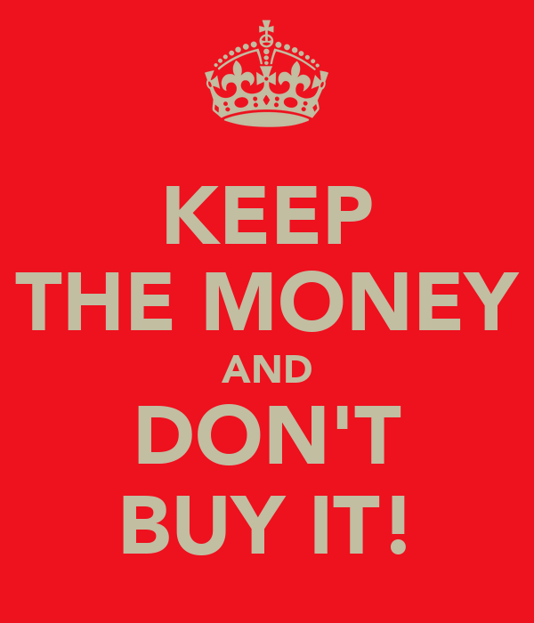 KEEP THE MONEY AND DON'T BUY IT!