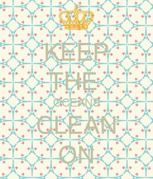 KEEP THE  OCEANS CLEAN ON