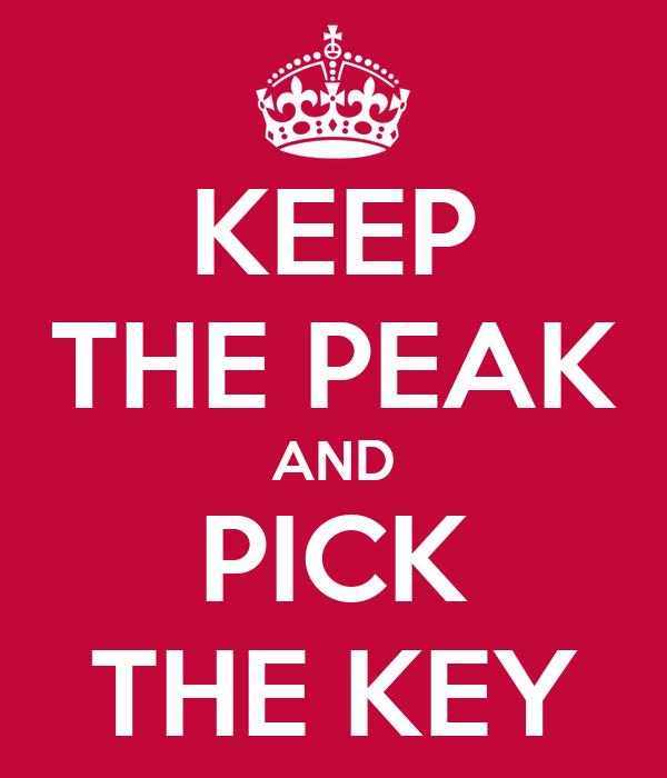 KEEP THE PEAK AND PICK THE KEY