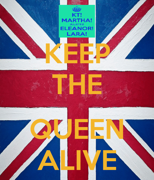 KEEP THE  QUEEN ALIVE