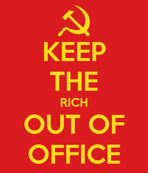 KEEP THE RICH OUT OF OFFICE