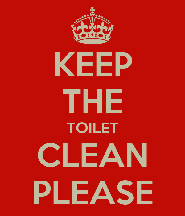 KEEP THE TOILET CLEAN PLEASE