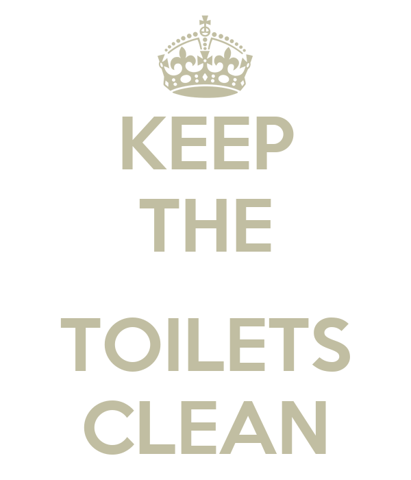 KEEP THE  TOILETS CLEAN