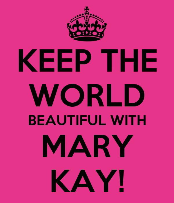 KEEP THE WORLD BEAUTIFUL WITH MARY KAY!