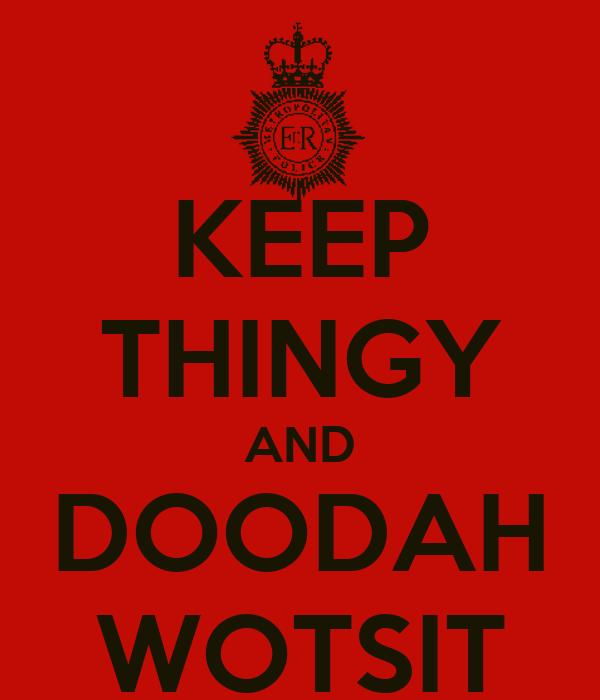 KEEP THINGY AND DOODAH WOTSIT
