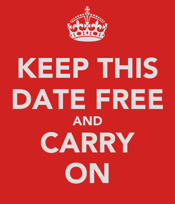 KEEP THIS DATE FREE AND CARRY ON