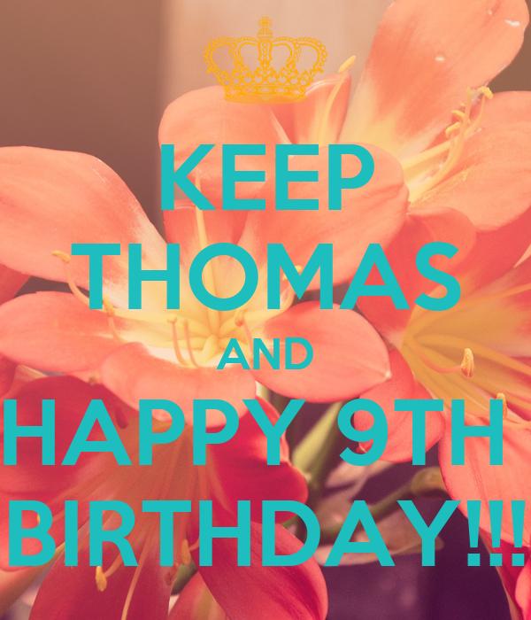 KEEP THOMAS AND HAPPY 9TH  BIRTHDAY!!!