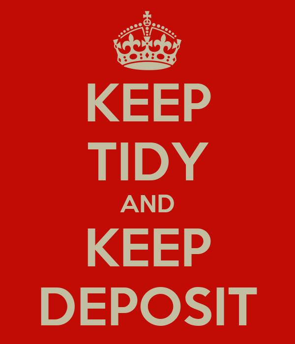 KEEP TIDY AND KEEP DEPOSIT