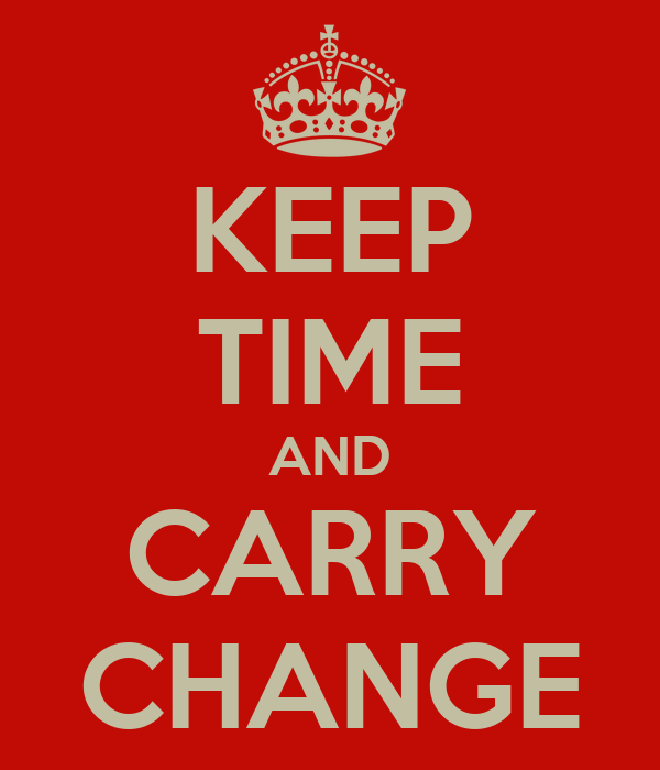 KEEP TIME AND CARRY CHANGE