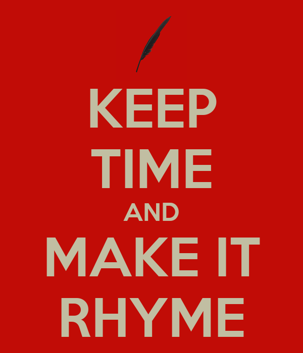 KEEP TIME AND MAKE IT RHYME