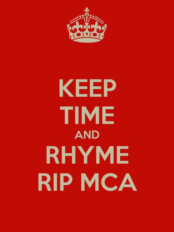 KEEP TIME AND RHYME RIP MCA