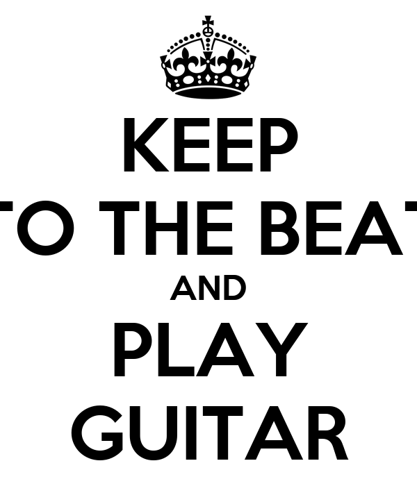 KEEP TO THE BEAT AND PLAY GUITAR